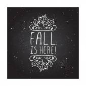 Fall is here - typographic element — Stock Vector