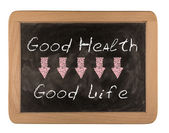 """good health and good life"" word written on blackboard — Stock Photo"