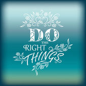Do the Right things. — Stock Vector