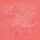 My pulse beats your name — Stock Vector
