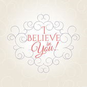 I believe in you! lettering — Stock Vector