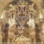 Believe lettering on blurry background — Stock Vector