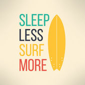 Vector surf typography sleep less surf more. T-shirt surfboard graphic design. Inspirational sports background — Stock vektor