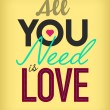 All You Need is Love — Stock Vector #63373019