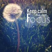 Inspirational Typographic Quote - Keep calm and just focus — Stock Photo