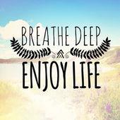 Text breathe deep enjoy life — Stock Photo
