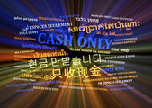 Cash only multilanguage wordcloud background concept glowing — Stock Photo