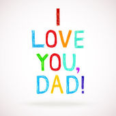 Phrase I LOVE YOU, DAD child writing style. — Stock Vector
