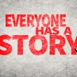 Постер, плакат: Everyone Has a Story