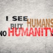 Text on wall, I See Humans But No Humanity — Stock Photo #62051809