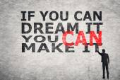 If You Can Dream It You Can Do It — Stock Photo