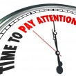 Time to Pay Attention Words Clock Listen Hear Information — Стоковое фото #52846341