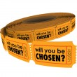 Will You Be Chosen Question Ticket Roll — Stock Photo #52847899
