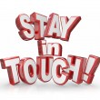 Stay in Touch 3d Red Letters Keep Communicating Updates — Stock Photo #52848341