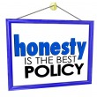 Honesty is the Best Policy Store Business Company Sign — Stock Photo #52848577