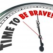 Time to Be Brave Words Clock Courage Bold Fearless Action — Stock Photo #52848727