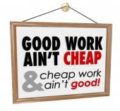 Good Work Ain't Cheap Store Sign Service Motto Saying — Stock Photo