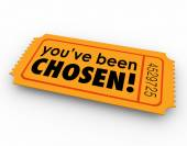 You've Been Chosen One Winning Ticket Lucky Selected Choice — Stock Photo