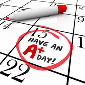 Have an A Plus Day Words Circled Calendar — Stock Photo