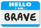 Hello I Am Brave Name Tag Sticker Courage Fearless Confidence — Stock Photo