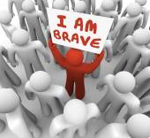 I Am Brave Man Person Holding Sign Courage Daring Bold Action — Stock Photo