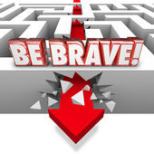 Be Brave Arrow Breaking Maze Wall Confidence Courage — Stock Photo