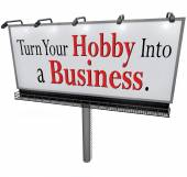 Turn Your Hobby Into a Business Billboard Sign — Stock Photo