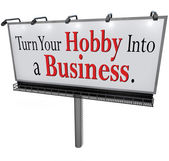 Turn Your Hobby Into a Business Billboard Sign — Foto Stock