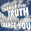 You Cant Change Truth But It Can Alter Improve Your Life Religio — Stock Photo #55030521
