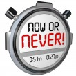 Now or Never Stopwatch Timer Opportunity Deadline Procrastinatio — Stock Photo #55031421