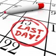 Last Day Words Circled on Calendar Deadline Expiration — Stock Photo #55033537
