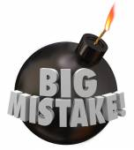 Big Mistake Bomb Error Blow Up Blunder Danger — Foto Stock
