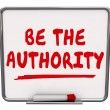 Be the Authority words on a dry erase board — Stock Photo #59574637