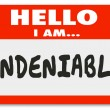 Hello I am  Undeniable words written on a name tag — Stock Photo #59575269