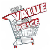 Sell Value Not Price 3D red words in a store shopping cart — Stock fotografie