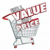 Sell Value Not Price 3D red words in a store shopping cart — Foto Stock