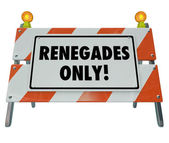 Renegades Only words on a barricade or barrier sign — Stock Photo