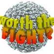 Worth the Fight 3d words on a ball — Stock Photo #61369003