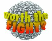 Worth the Fight 3d words on a ball — Stock Photo
