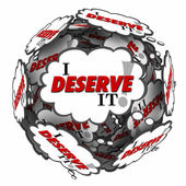 I Deserve It words in thought clouds in a ball — Stock Photo