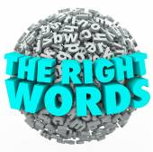 The Right Words in 3d letters on a ball or sphere — Stock Photo