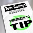 Remember to Tip words on a paper receipt — Stock Photo #63777173