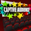 Captive Audience 3d words and stars — Stock Photo #64866287