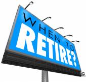 When to Retire words on a blue billboard or sign — Stock Photo