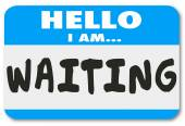 Hello I Am Waiting words on a nametag sticker — Stock Photo