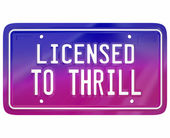 Licensed to Thrill words on a vanity car or automobile plate — Stock Photo