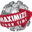 Maximize Your Time words on a red arrow around a sphere — Stock Photo #75171447