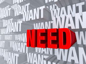 Real Need Stands Out — Stock Photo