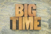 Big time in wood type — Stock Photo