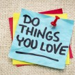 Do things you love — Stock Photo #58307919